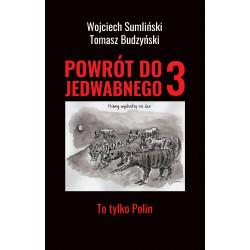 POWRÓT DO JEDWABNEGO 3 - TO...